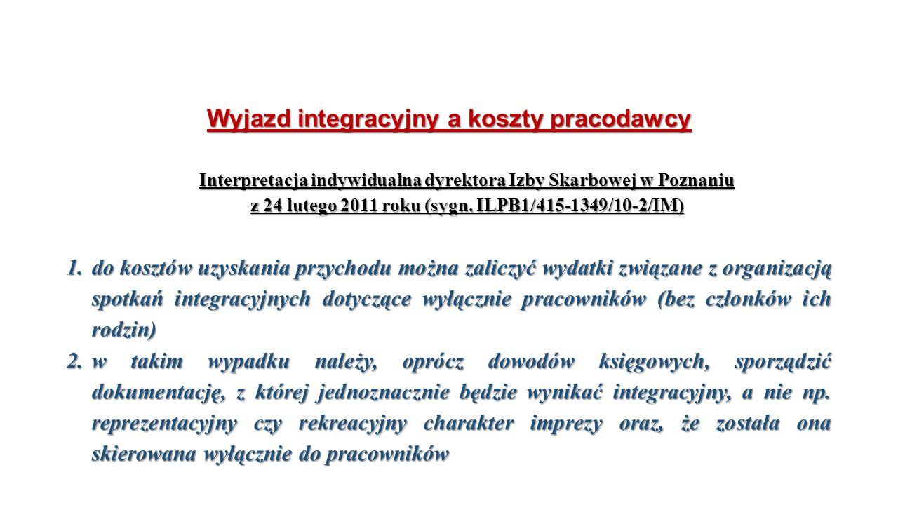 Wyjazd integracyjny a koszty pracodawcy Interpretacja indywidualna dyrektora Izby Skarbowej w Poznaniu z 24 lutego 2011 roku (sygn.