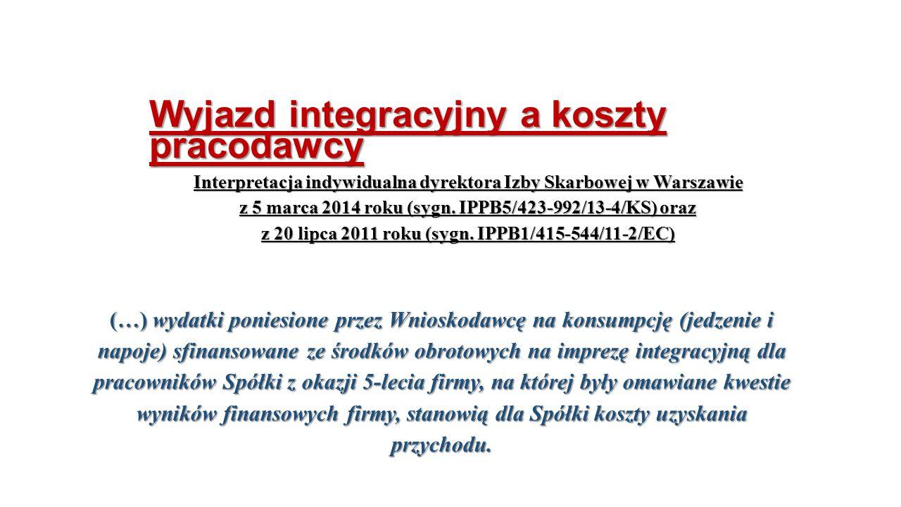 Wyjazd integracyjny a koszty pracodawcy Interpretacja indywidualna dyrektora Izby Skarbowej w Warszawie z 5 marca 2014 roku (sygn.