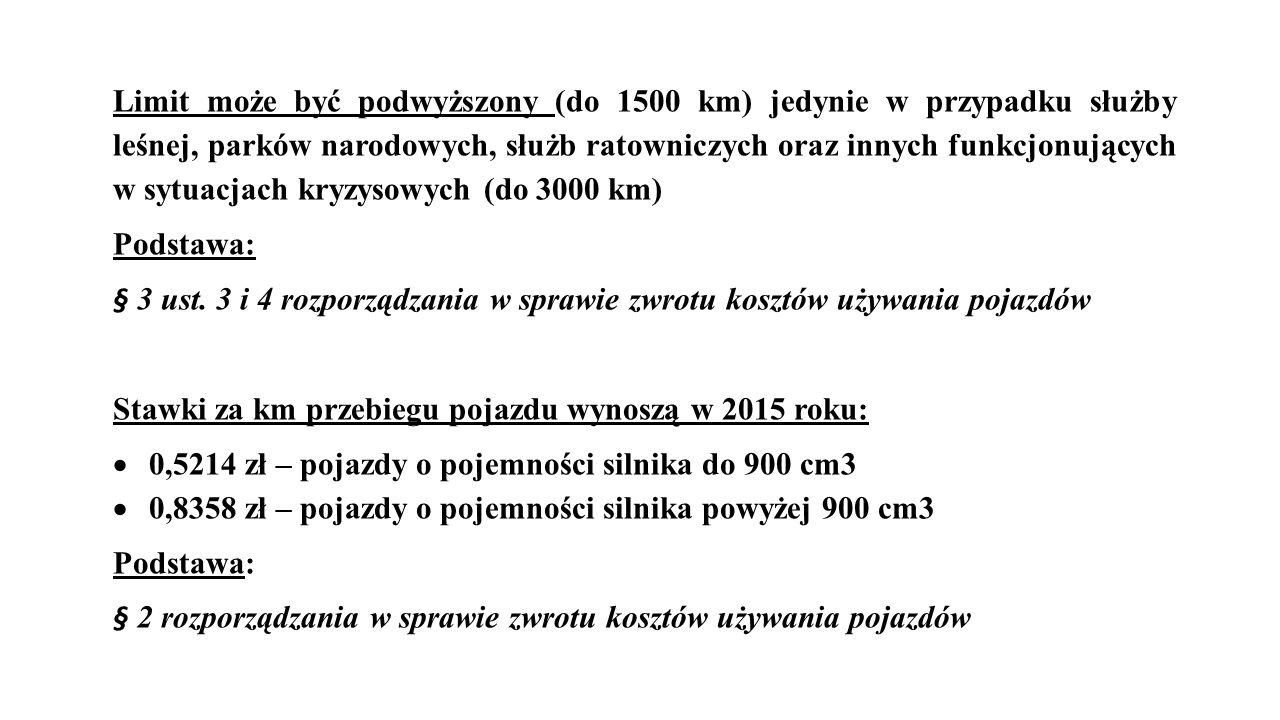 Limit może być podwyższony (do 1500 km) jedynie w przypadku służby leśnej, parków narodowych, służb ratowniczych oraz innych funkcjonujących w sytuacjach kryzysowych (do 3000 km) Podstawa: § 3 ust.
