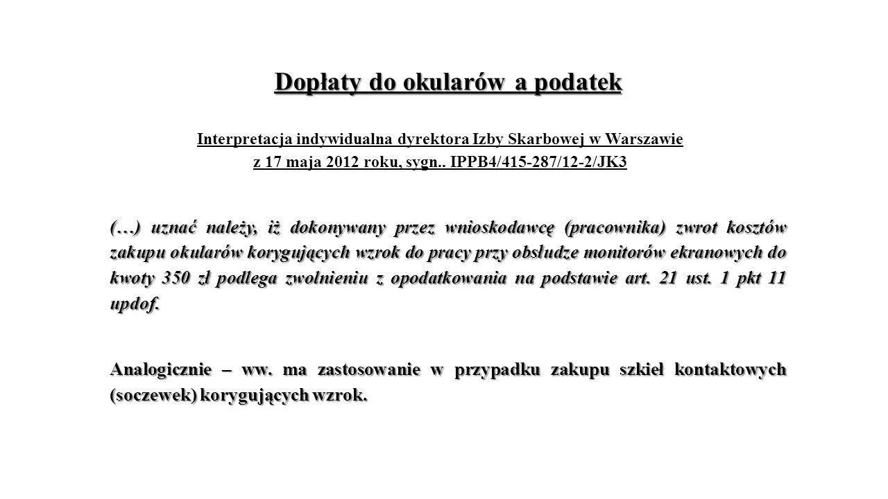Dopłaty do okularów a podatek Interpretacja indywidualna dyrektora Izby Skarbowej w Warszawie z 17 maja 2012 roku, sygn..