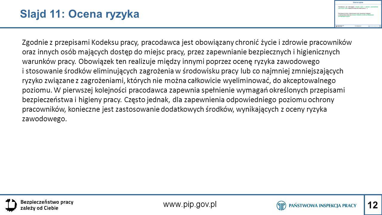 12 www.pip.gov.pl Zgodnie z przepisami Kodeksu pracy, pracodawca jest obowiązany chronić życie i zdrowie pracowników oraz innych osób mających dostęp