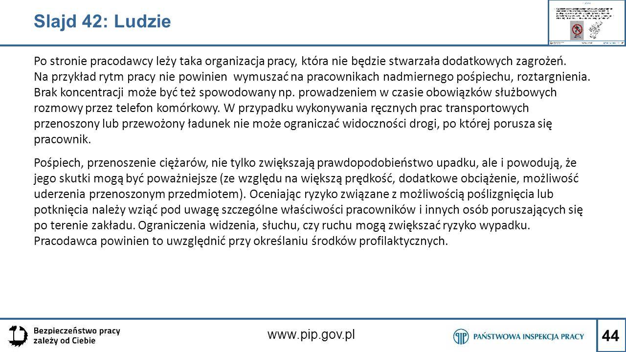 44 www.pip.gov.pl Po stronie pracodawcy leży taka organizacja pracy, która nie będzie stwarzała dodatkowych zagrożeń. Na przykład rytm pracy nie powin