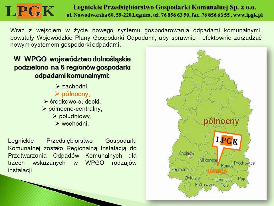 Legnickie Przedsiębiorstwo Gospodarki Komunalnej Sp. z o.o. ul. Nowodworska 60, 59-220 Legnica, tel. 76 856 63 50, fax. 76 856 63 55, www.lpgk.pl W WP