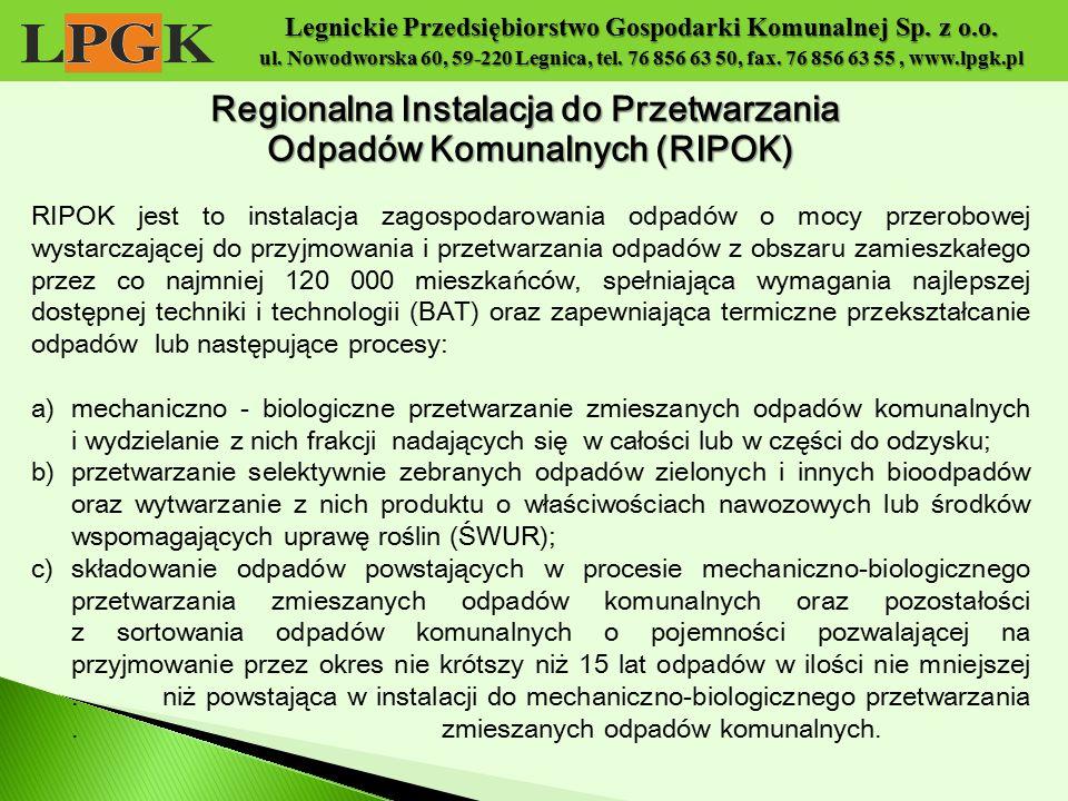 Legnickie Przedsiębiorstwo Gospodarki Komunalnej Sp. z o.o. ul. Nowodworska 60, 59-220 Legnica, tel. 76 856 63 50, fax. 76 856 63 55, www.lpgk.pl RIPO