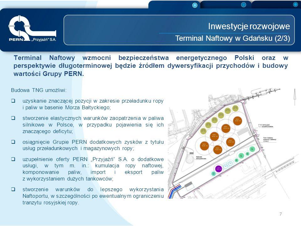 7 Inwestycje rozwojowe Terminal Naftowy w Gdańsku (2/3) Budowa TNG umożliwi:  uzyskanie znaczącej pozycji w zakresie przeładunku ropy i paliw w basen