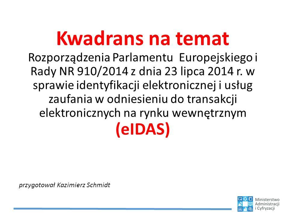 Kwadrans na temat Rozporządzenia Parlamentu Europejskiego i Rady NR 910/2014 z dnia 23 lipca 2014 r. w sprawie identyfikacji elektronicznej i usług za