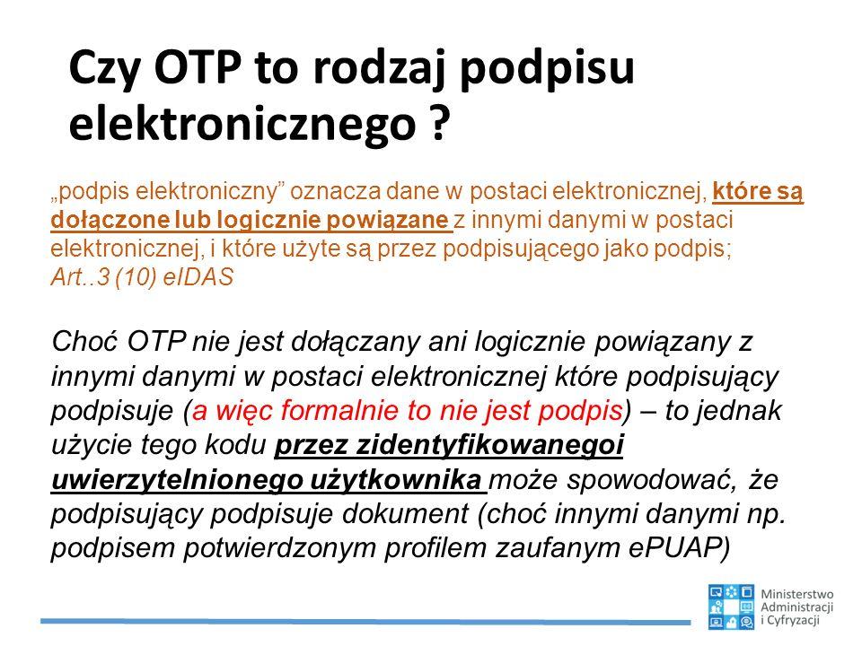 """Czy OTP to rodzaj podpisu elektronicznego ? """"podpis elektroniczny"""" oznacza dane w postaci elektronicznej, które są dołączone lub logicznie powiązane z"""