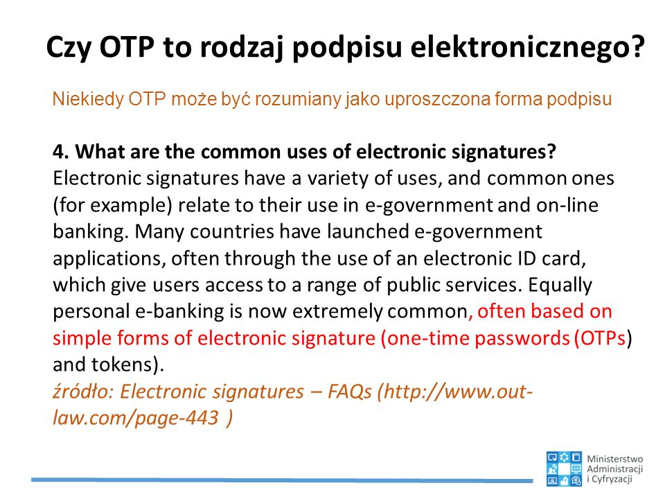 Czy OTP to rodzaj podpisu elektronicznego.4. What are the common uses of electronic signatures.