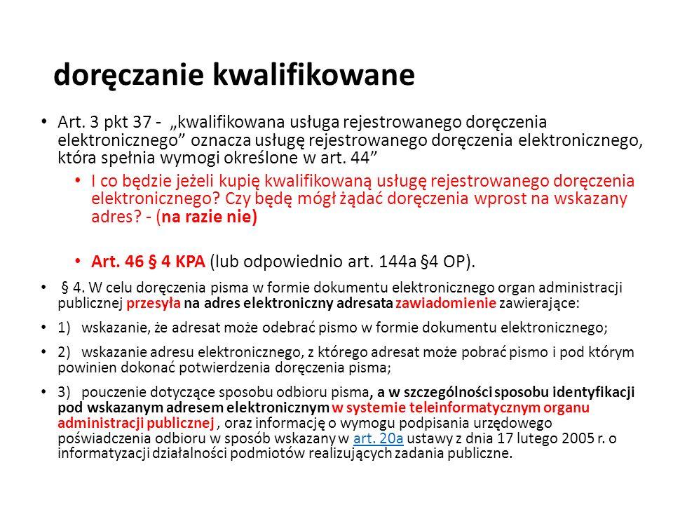 """doręczanie kwalifikowane Art. 3 pkt 37 - """"kwalifikowana usługa rejestrowanego doręczenia elektronicznego"""" oznacza usługę rejestrowanego doręczenia ele"""