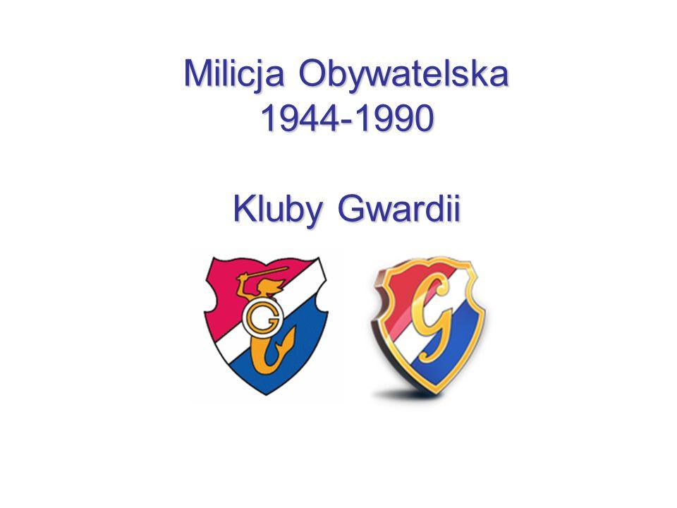Milicja Obywatelska 1944-1990 Kluby Gwardii