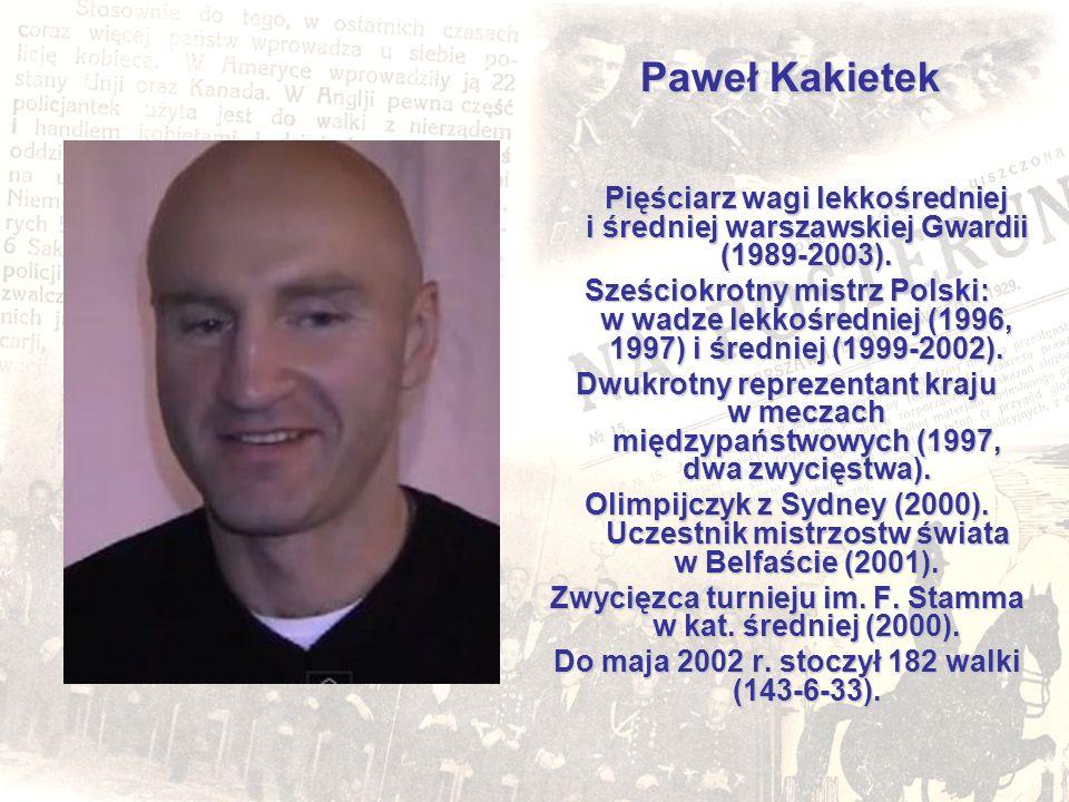 Paweł Kakietek Pięściarz wagi lekkośredniej i średniej warszawskiej Gwardii (1989-2003). Sześciokrotny mistrz Polski: w wadze lekkośredniej (1996, 199