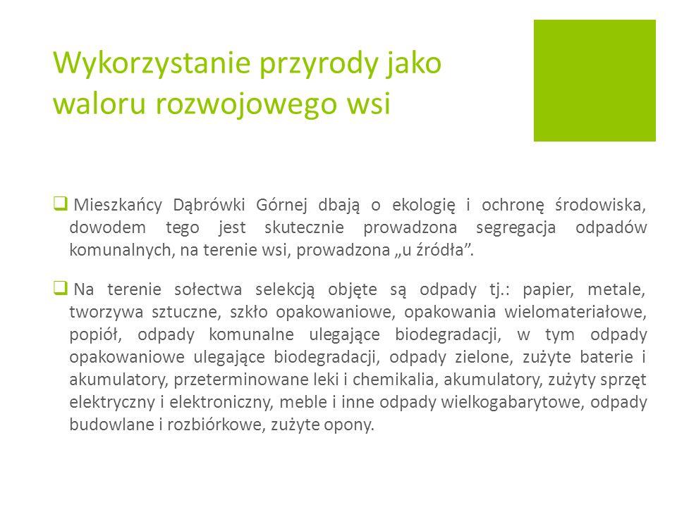 """ Mieszkańcy Dąbrówki Górnej dbają o ekologię i ochronę środowiska, dowodem tego jest skutecznie prowadzona segregacja odpadów komunalnych, na terenie wsi, prowadzona """"u źródła ."""