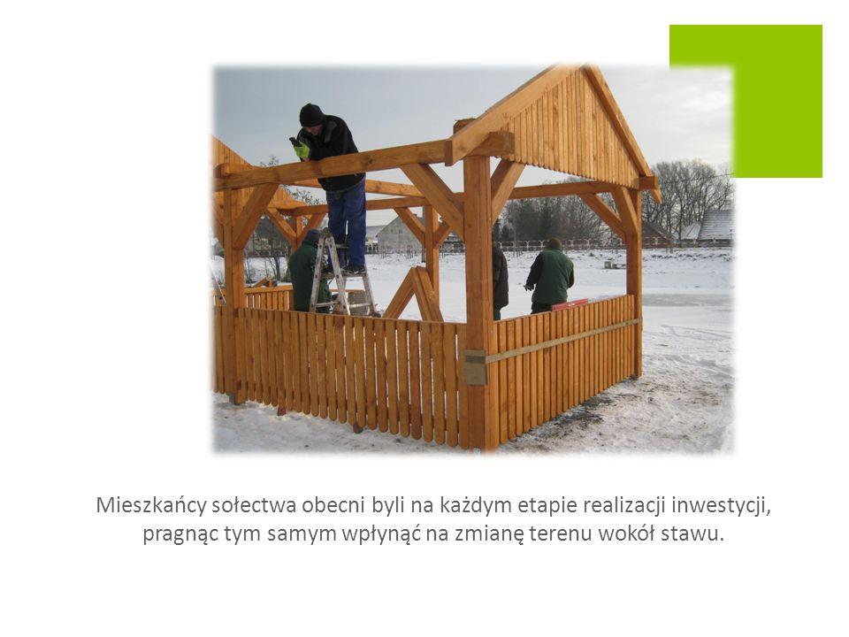 Mieszkańcy sołectwa obecni byli na każdym etapie realizacji inwestycji, pragnąc tym samym wpłynąć na zmianę terenu wokół stawu.