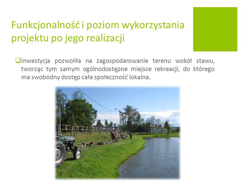 Inwestycja pozwoliła na zagospodarowanie terenu wokół stawu, tworząc tym samym ogólnodostępne miejsce rekreacji, do którego ma swobodny dostęp cała społeczność lokalna.
