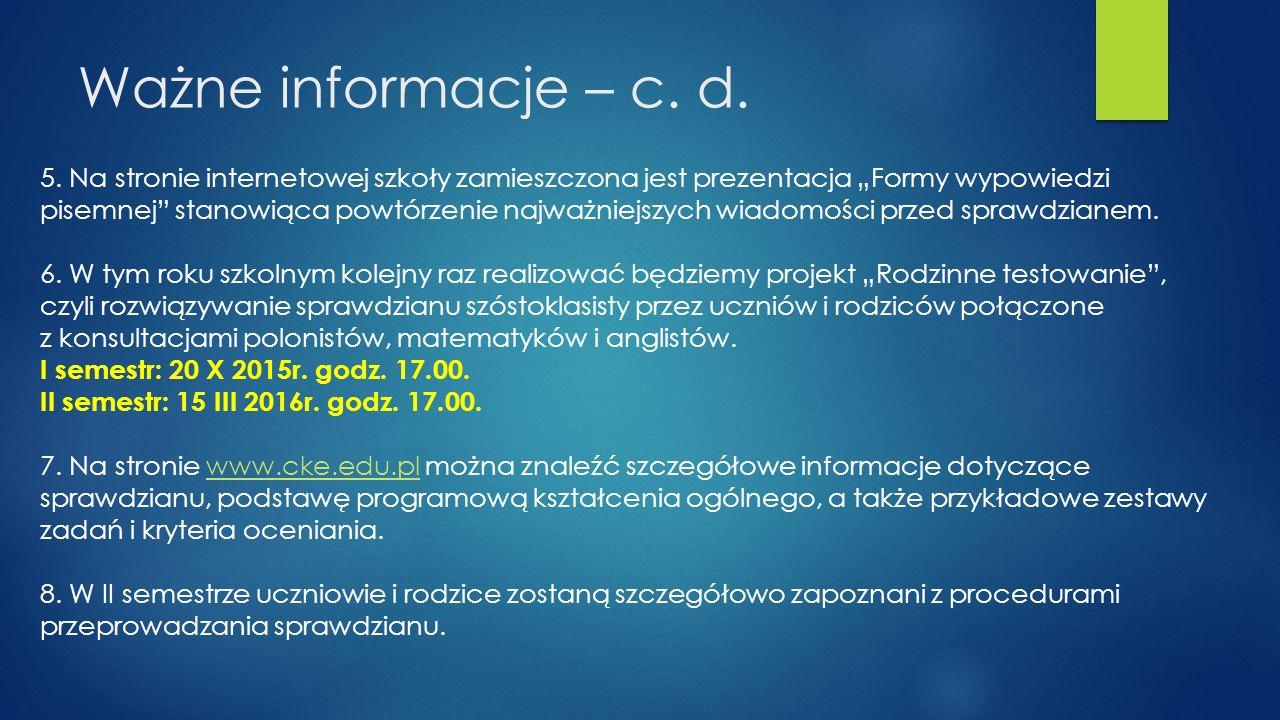 Ważne informacje – c.d. 5.