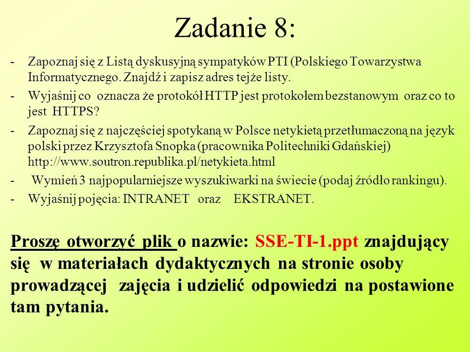 Zadanie 8: -Zapoznaj się z Listą dyskusyjną sympatyków PTI (Polskiego Towarzystwa Informatycznego.
