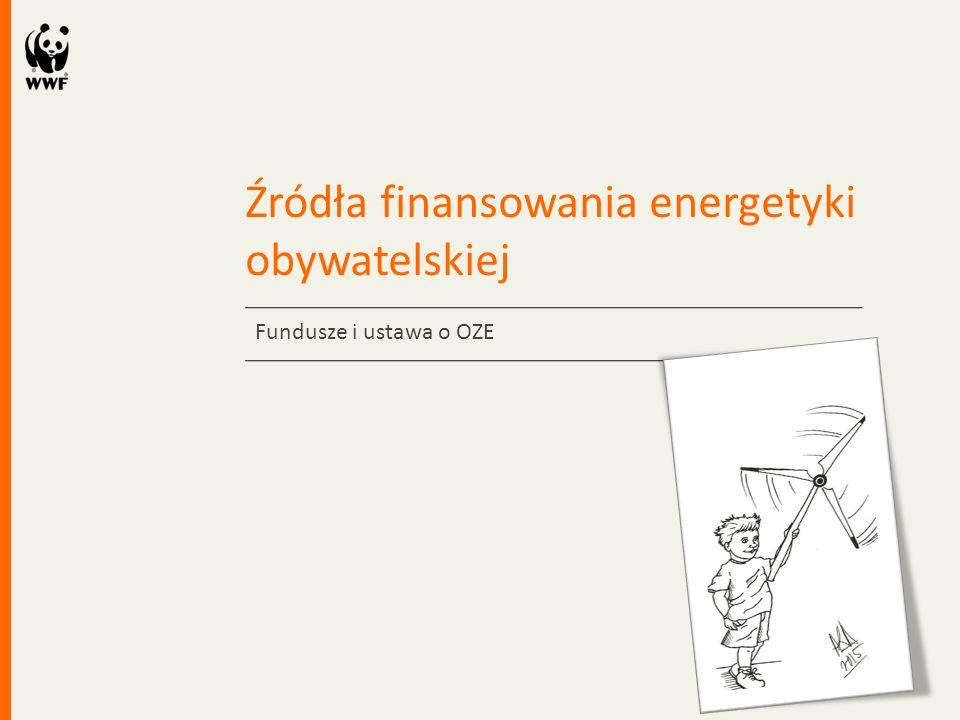 Źródła finansowania energetyki obywatelskiej Fundusze i ustawa o OZE