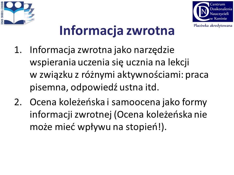 Informacja zwrotna 1.Informacja zwrotna jako narzędzie wspierania uczenia się ucznia na lekcji w związku z różnymi aktywnościami: praca pisemna, odpow