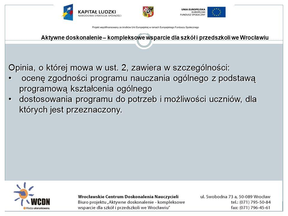 Aktywne doskonalenie – kompleksowe wsparcie dla szkół i przedszkoli we Wrocławiu Opinia, o której mowa w ust.