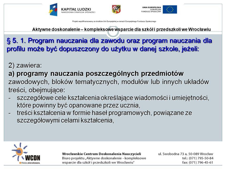 Aktywne doskonalenie – kompleksowe wsparcie dla szkół i przedszkoli we Wrocławiu § 5.