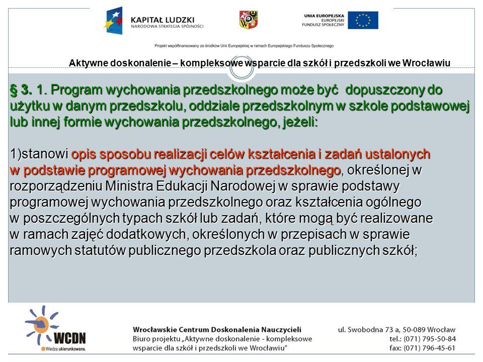 Aktywne doskonalenie – kompleksowe wsparcie dla szkół i przedszkoli we Wrocławiu § 3.