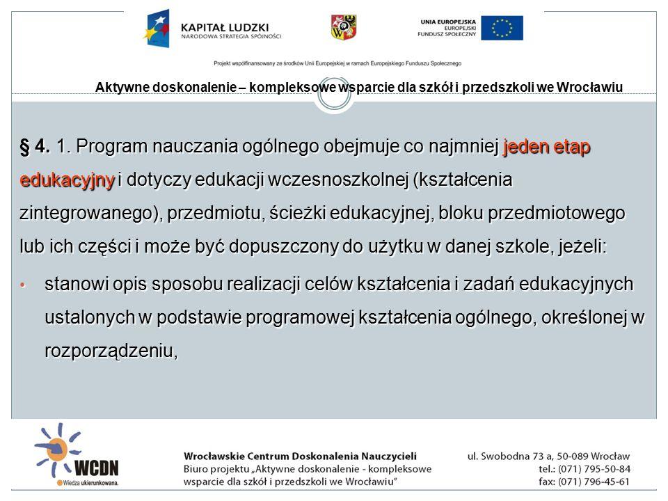 Aktywne doskonalenie – kompleksowe wsparcie dla szkół i przedszkoli we Wrocławiu § 4.