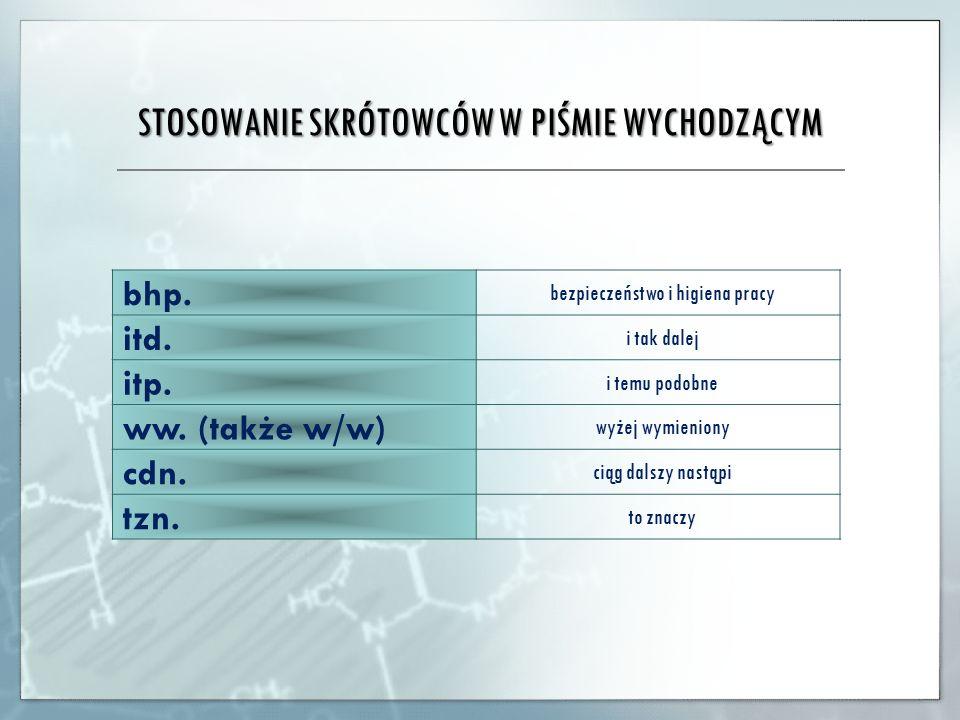 STOSOWANIE SKRÓTÓW W PIŚMIE WYCHODZĄCYM inż.inżynier prof.