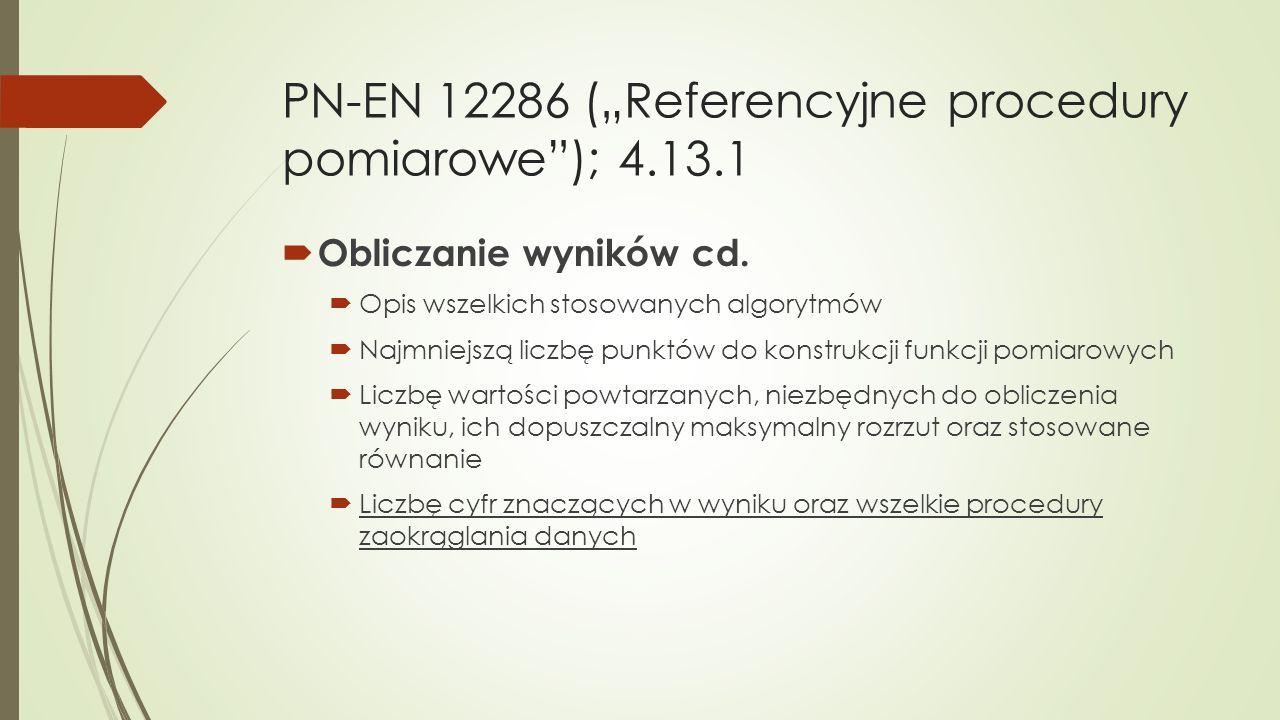 """PN-EN 12286 (""""Referencyjne procedury pomiarowe""""); 4.13.1  Obliczanie wyników cd.  Opis wszelkich stosowanych algorytmów  Najmniejszą liczbę punktów"""