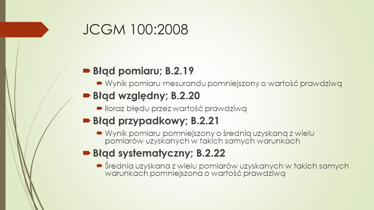 JCGM 100:2008  Błąd pomiaru; B.2.19  Wynik pomiaru mesurandu pomniejszony o wartość prawdziwą  Błąd względny; B.2.20  Iloraz błędu przez wartość p