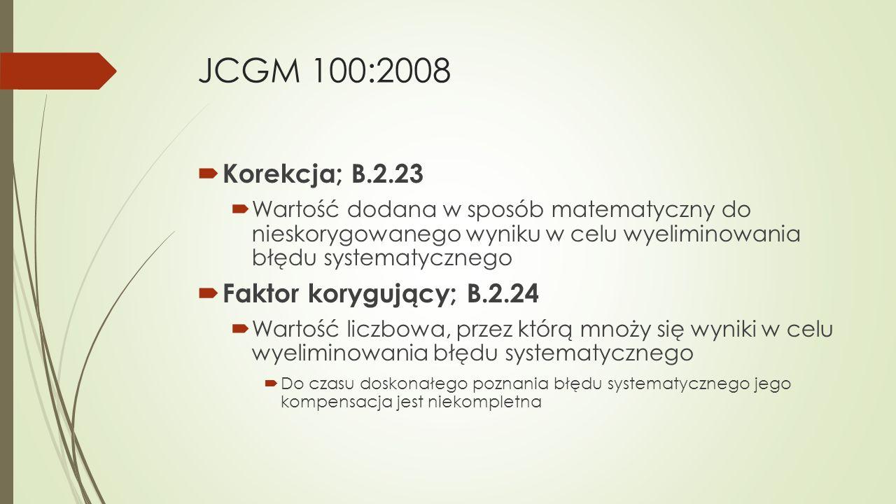 JCGM 100:2008  Korekcja; B.2.23  Wartość dodana w sposób matematyczny do nieskorygowanego wyniku w celu wyeliminowania błędu systematycznego  Fakto