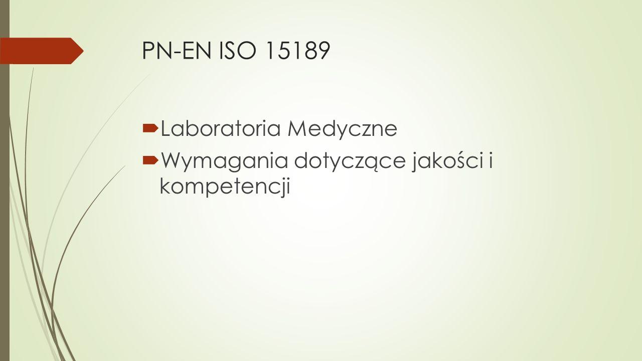 PN-EN ISO 15189  Laboratoria Medyczne  Wymagania dotyczące jakości i kompetencji