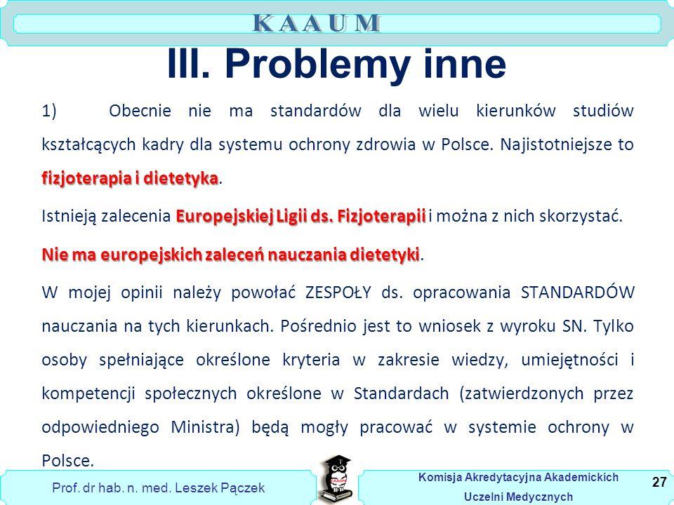Prof. dr hab. n. med. Leszek Pączek Komisja Akredytacyjna Akademickich Uczelni Medycznych III.
