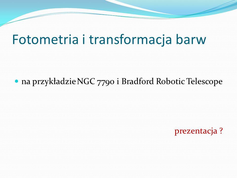 Fotometria i transformacja barw na przykładzie NGC 7790 i Bradford Robotic Telescope prezentacja