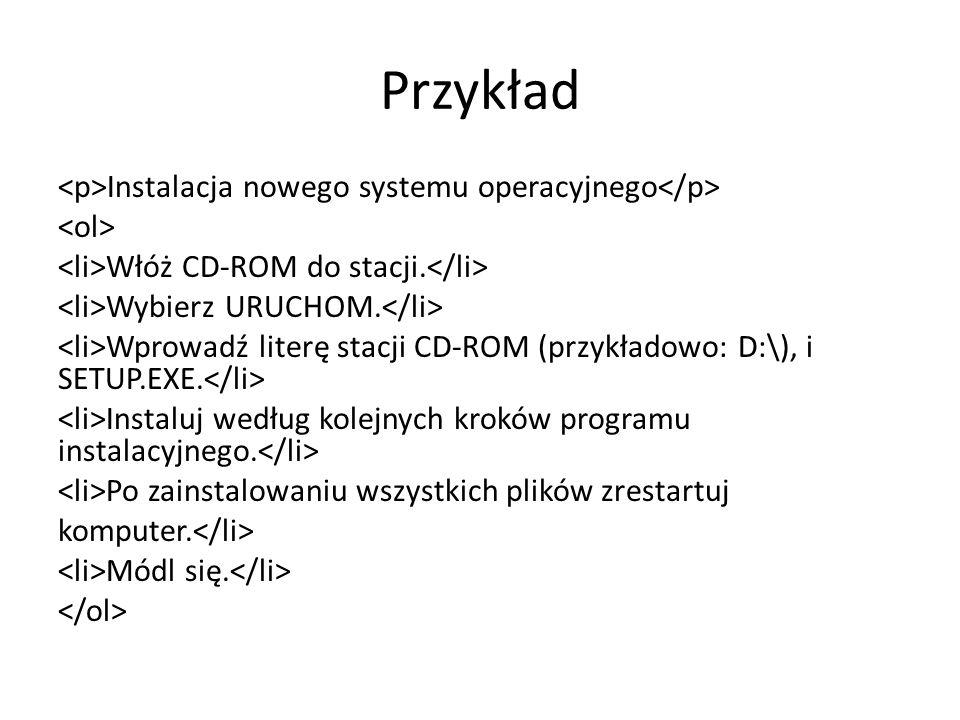 Przykład Instalacja nowego systemu operacyjnego Włóż CD-ROM do stacji.