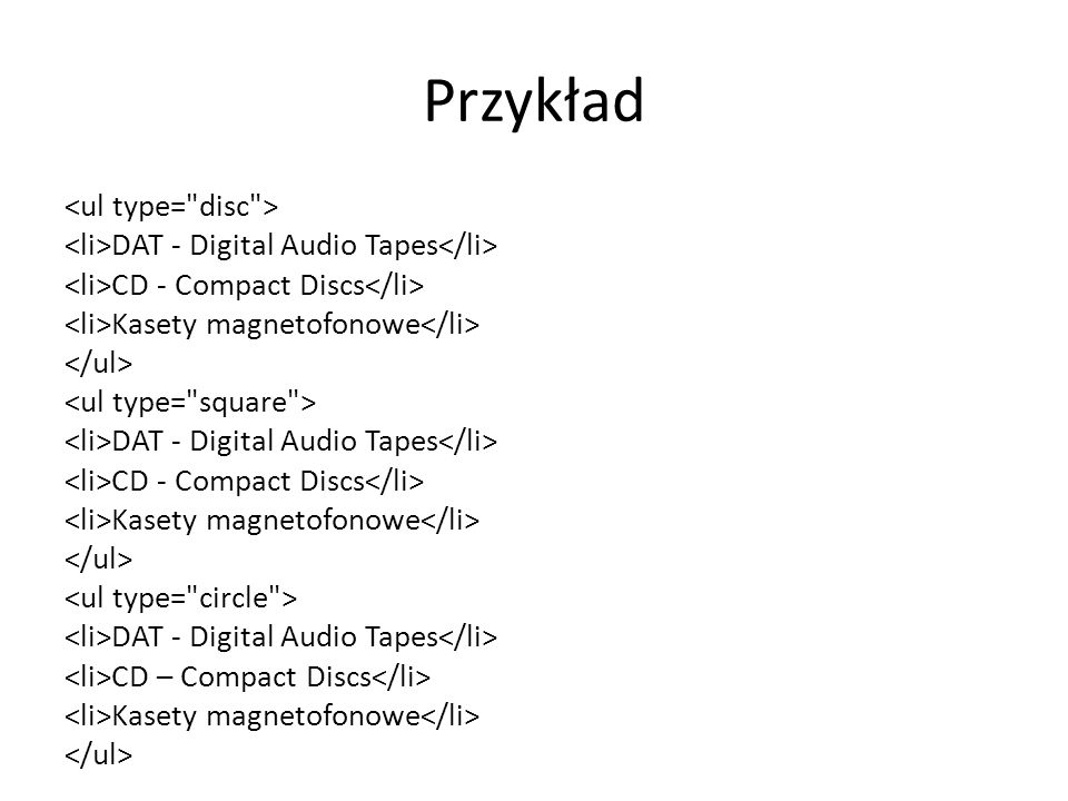 Przykład DAT - Digital Audio Tapes CD - Compact Discs Kasety magnetofonowe DAT - Digital Audio Tapes CD - Compact Discs Kasety magnetofonowe DAT - Digital Audio Tapes CD – Compact Discs Kasety magnetofonowe