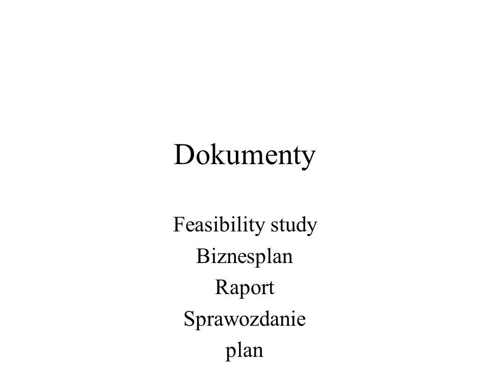 Dokumenty Feasibility study Biznesplan Raport Sprawozdanie plan