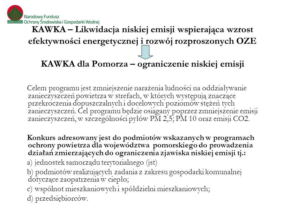 KAWKA – Likwidacja niskiej emisji wspierająca wzrost efektywności energetycznej i rozwój rozproszonych OZE KAWKA dla Pomorza – ograniczenie niskiej em