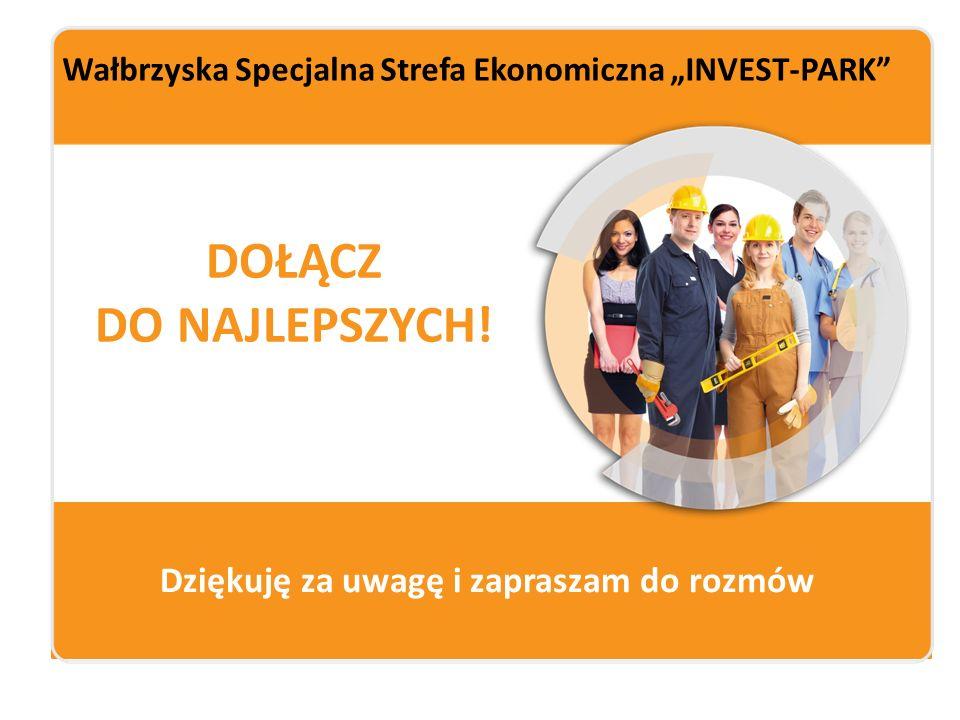 """Wałbrzyska Specjalna Strefa Ekonomiczna """"INVEST-PARK"""" DOŁĄCZ DO NAJLEPSZYCH! Dziękuję za uwagę i zapraszam do rozmów"""