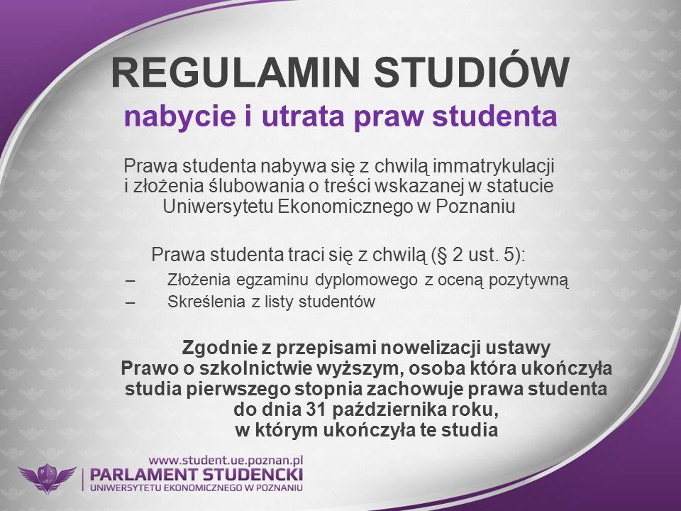 REGULAMIN STUDIÓW nabycie i utrata praw studenta Prawa studenta nabywa się z chwilą immatrykulacji i złożenia ślubowania o treści wskazanej w statucie