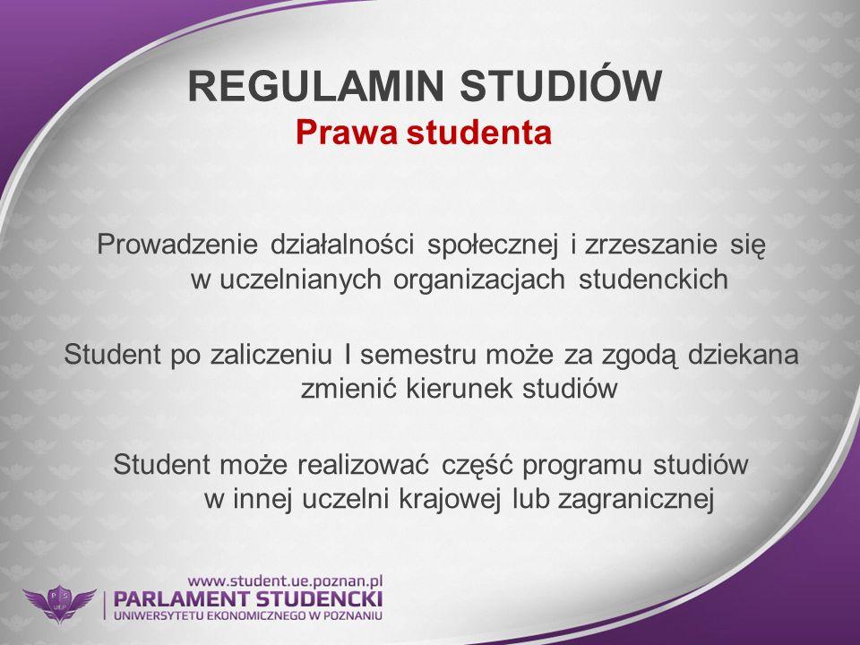 REGULAMIN STUDIÓW Prawa studenta Prowadzenie działalności społecznej i zrzeszanie się w uczelnianych organizacjach studenckich Student po zaliczeniu I