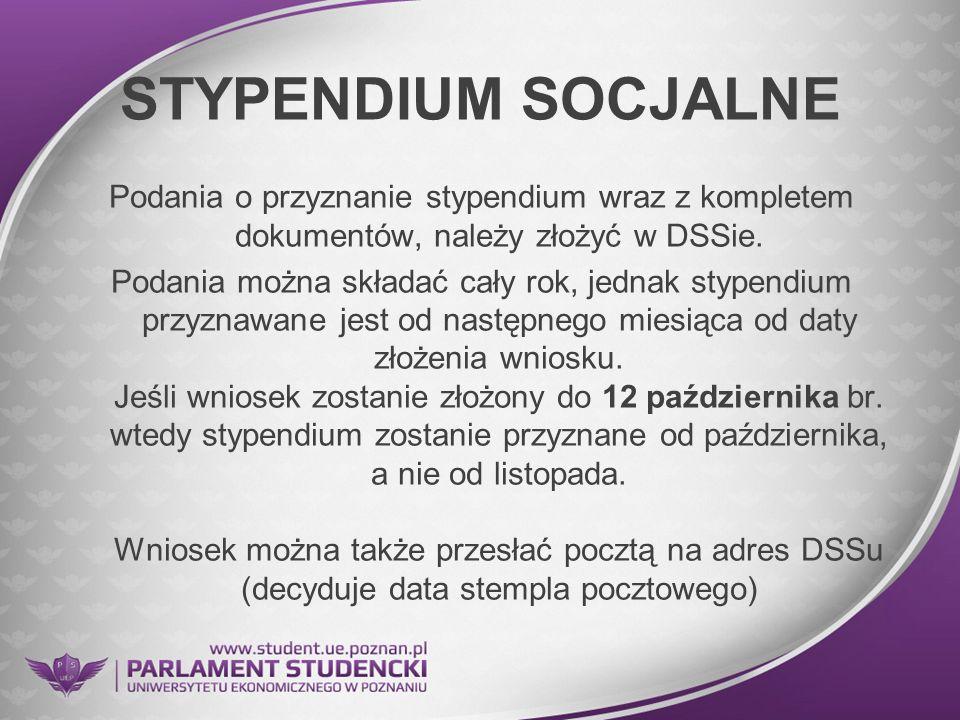 STYPENDIUM SOCJALNE Podania o przyznanie stypendium wraz z kompletem dokumentów, należy złożyć w DSSie. Podania można składać cały rok, jednak stypend