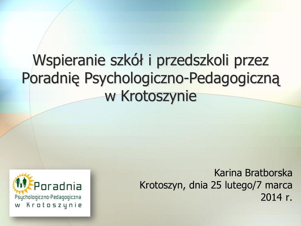 Wspieranie szkół i przedszkoli przez Poradnię Psychologiczno-Pedagogiczną w Krotoszynie Wspieranie szkół i przedszkoli przez Poradnię Psychologiczno-P