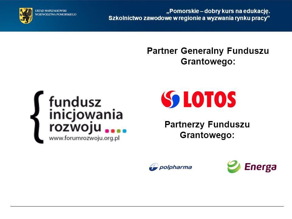 """Partner Generalny Funduszu Grantowego: Partnerzy Funduszu Grantowego: """"Pomorskie – dobry kurs na edukację."""