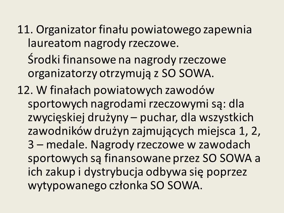 11.Organizator finału powiatowego zapewnia laureatom nagrody rzeczowe.