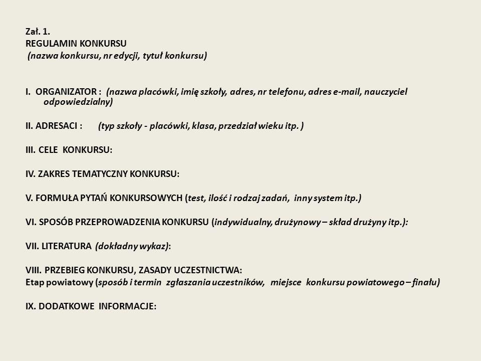Zał.1. REGULAMIN KONKURSU (nazwa konkursu, nr edycji, tytuł konkursu) I.