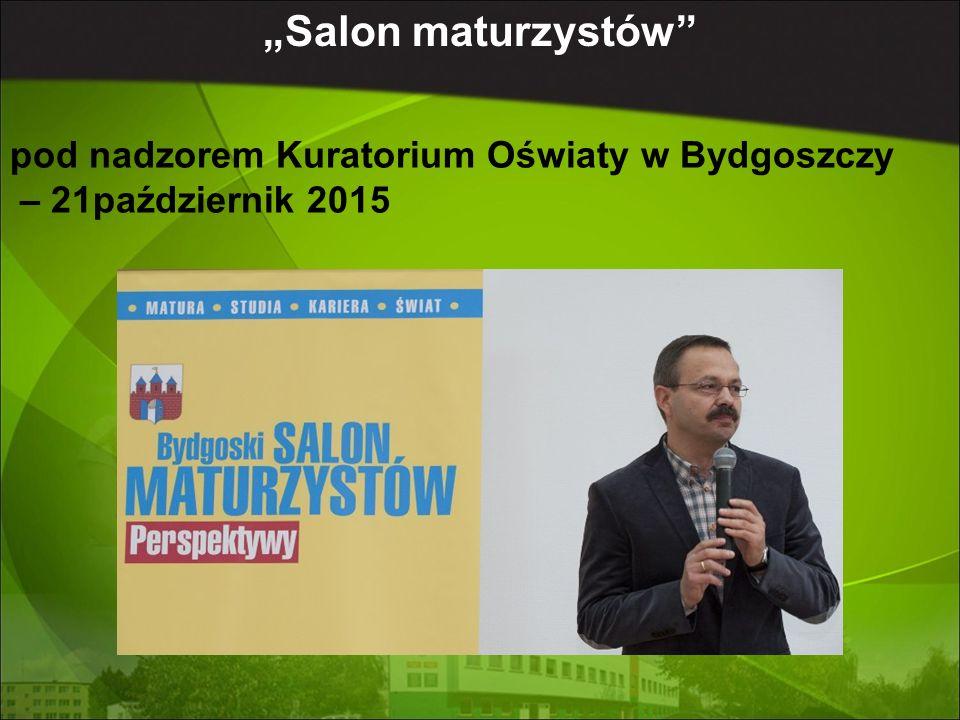 """pod nadzorem Kuratorium Oświaty w Bydgoszczy – 21październik 2015 """"Salon maturzystów"""
