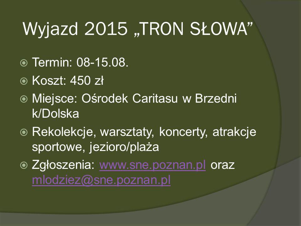 """Wyjazd 2015 """"TRON SŁOWA  Termin: 08-15.08."""