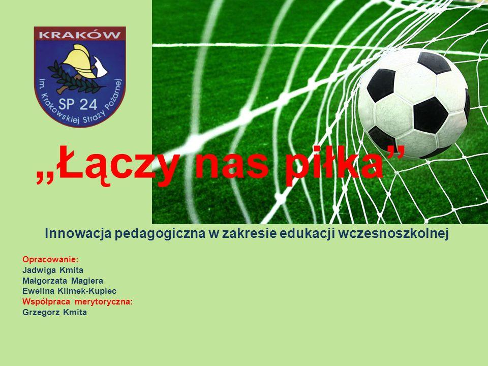 Innowacja obejmuje zajęcia z edukacji wczesnoszkolnej – wychowanie fizyczne i edukacja zdrowotna ukierunkowane na piłkę nożną – w szkole podstawowej na poziomie pierwszego etapu edukacyjnego.