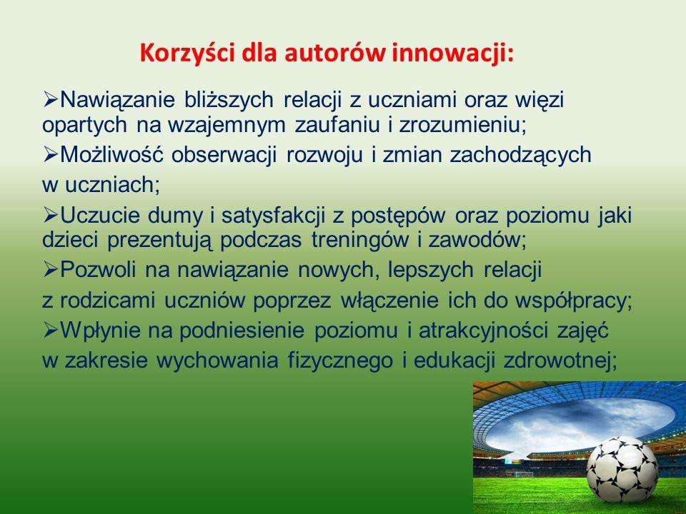 """Innowacja """"Łączy nas piłka funkcjonuje już drugi rok i jest realizowana w klasie drugiej i pierwszej."""