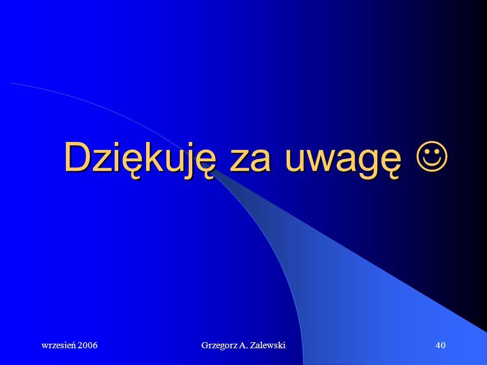 wrzesień 2006Grzegorz A. Zalewski39 Organizm człowieka broni się przed przechłodzeniem przez zwiększoną produkcję ciepła na drodze dreszczy i podwyższ